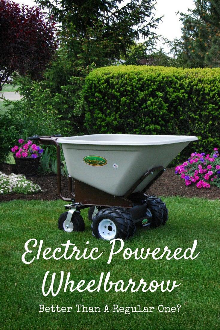 How An Electric Powered Wheelbarrow Is Better Than A Regular One. Garden  Trends