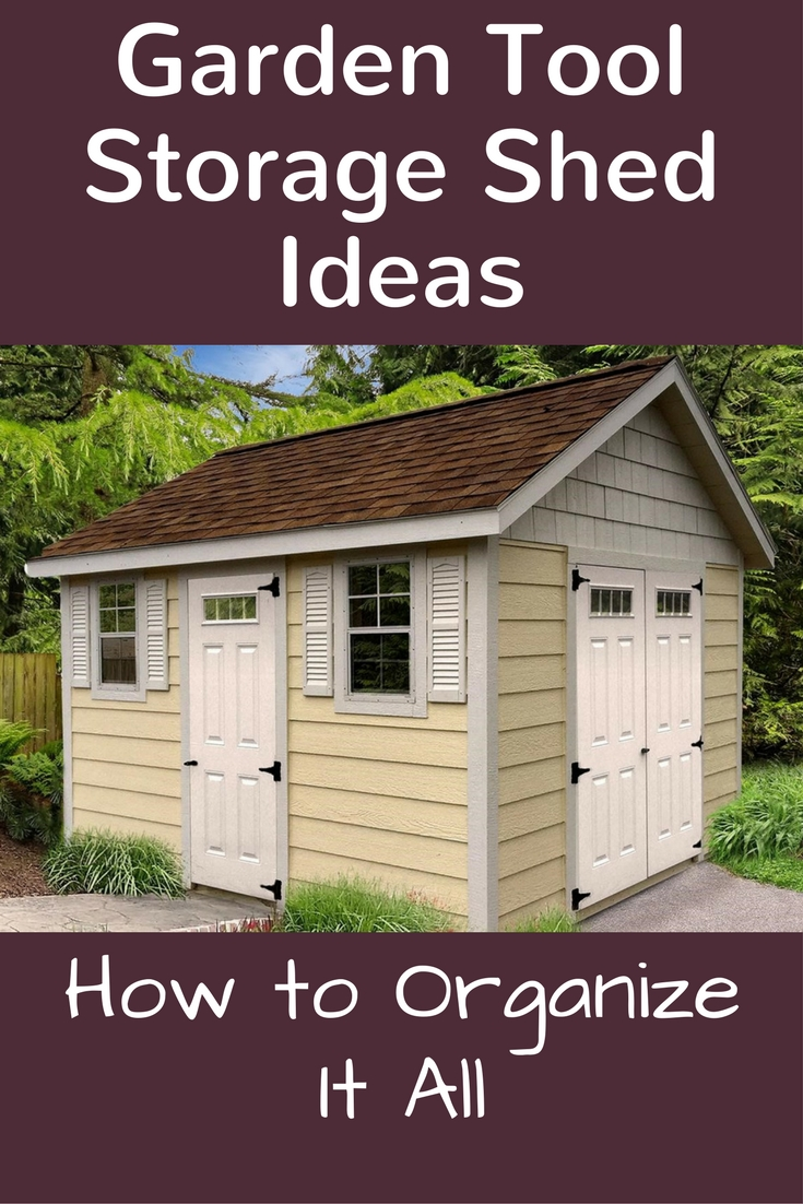 Garden Tool Storage Shed Ideas And How to Organize It All ...